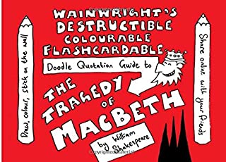 Wainwright's Destructible Colourable Flashcardable Doodle Quotation Guide to The Tragedy of Macbeth by William Shakespeare