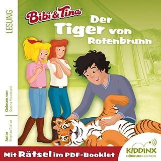 Der Tiger von Rotenbrunn     Bibi & Tina              Autor:                                                                                                                                 Stephan Gürtler                               Sprecher:                                                                                                                                 Sascha Rotermund                      Spieldauer: 2 Std. und 27 Min.     12 Bewertungen     Gesamt 4,7