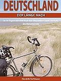 Deutschland, der Länge nach: In 14 Tagen mit dem Rad von Oberstdorf nach List/Sylt. Ein Reisebericht
