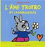 L'Ane Trotro Et La Marguerite (French Edition) by Benedicte Guettier (2008-06-12)