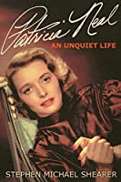 Patricia Neal: An Unquiet Life