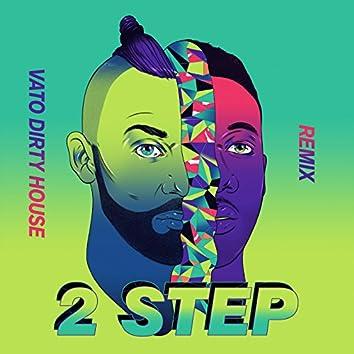 2 Step (Vato's Dirty House Edit)