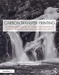 Carbon Transfer Printing, 1st Edition from Focal Press and Routledge