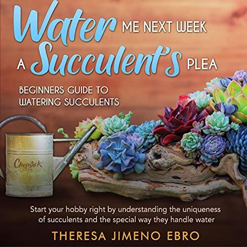 Water Me Next Week Audiobook By Theresa Jimeno Ebro cover art