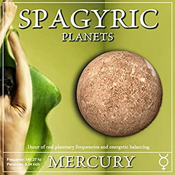 Spagyric Planets: Mercury (1 Hour of Real Planetary Frequencies and Energetic Balancing)