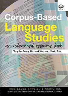 Corpus-Based Language Studies: An Advanced Resource Book (Routledge Applied Linguistics) by Anthony McEnery Richard Xiao Y...