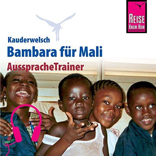 Bambara für Mali: Reise Know-How Kauderwelsch AusspracheTrainer