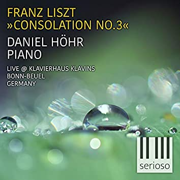 Consolation No. 3 (Consolations, S. 172: No. 3, Lento Placido, D-flat Major. Live at Klavierhaus Klavins, Bonn-Beuel, Germany)