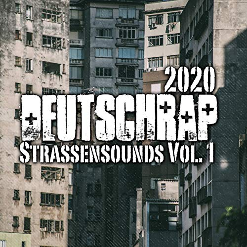 Deutschrap 2020 - Strassensounds, Vol. 1 [Explicit]