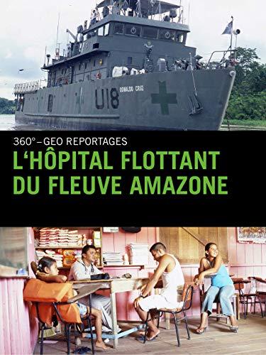 L'hôpital flottant du fleuve Amazone