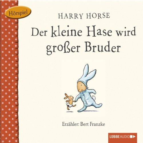 Der kleine Hase wird großer Bruder audiobook cover art
