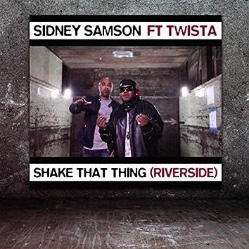 Shake That Thing (Riverside) [feat. Twista]