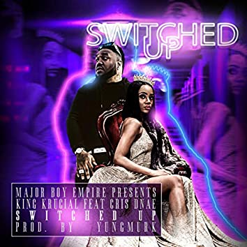Switched Up (feat. Cris D'nae)