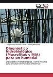 Romero Carrillo, L: Diagnóstico hidrobiológico (Macrofitas y
