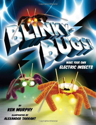 Blinkybug]: Make Your Own Electronic Insects