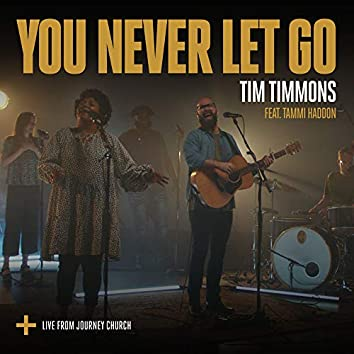 You Never Let Go (feat. Tammi Haddon) [Live]