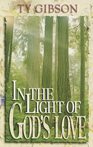 In the Light of God's Love: A Look at the Christian Life