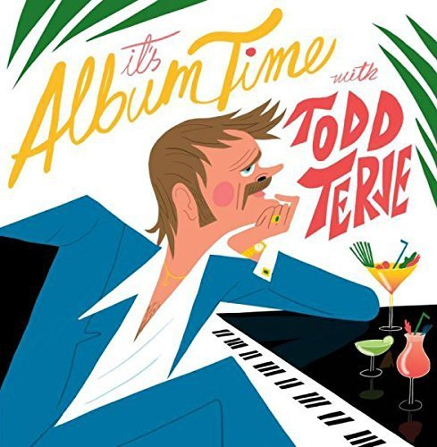 It's Album Time by Todd Terje (2013-05-04)