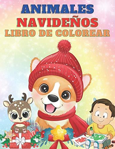 Animales Navideños Libro De Colorear: 50 Imágenes Navideñas Para Divertirse En Navidad   Maravillosos Dibujos Navideños Para Colorear   Libro De Actividades Navideñas Para Niños De 3 a 8 Años