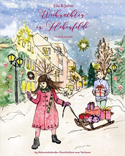 Weihnachten in Hohenfelde: 24 Adventskalender-Geschichten zum Vorlesen