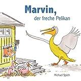 Marvin, der freche Pelikan (German Edition)