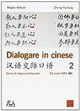 Dialogare in cinese 2. Corso di lingua colloquiale. Con CD Audio