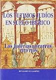 Los ultimos judios en suelo iberico - Las juderias navarras, 1479-1498
