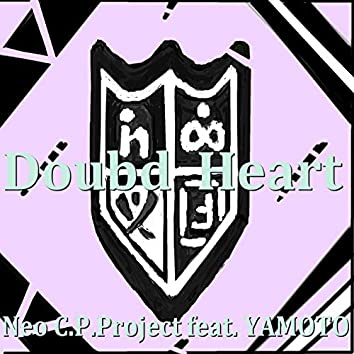 Doubd Heart (feat. YAMOTO)