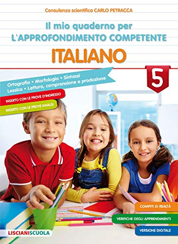Il mio quaderno di approfondimento delle competenze. Italiano. Per la Scuola elementare (Vol. 5)