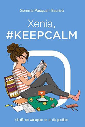 Xenia, #KeepCalm: Xenia, 2 (LITERATURA JUVENIL - Narrativa juvenil)