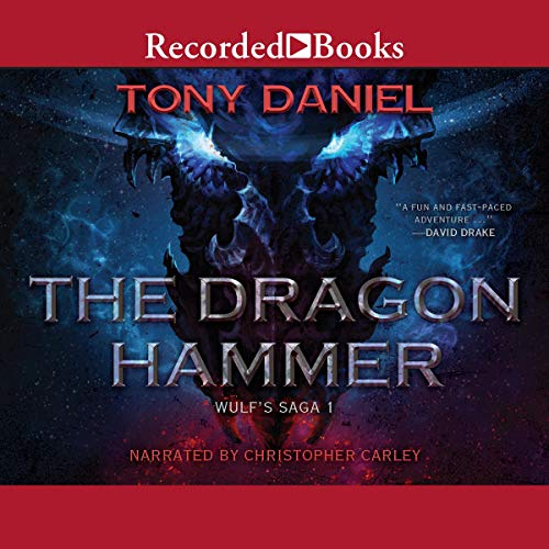 The Dragon Hammer Audiobook By Tony Daniel cover art