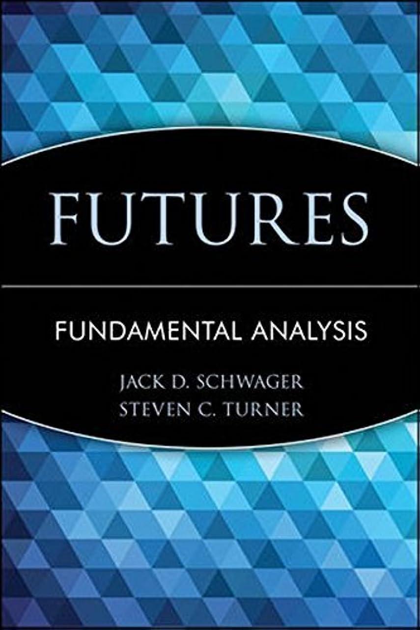 決定役に立つスナップFutures: Fundamental Analysis (Wiley Finance Book 41) (English Edition)