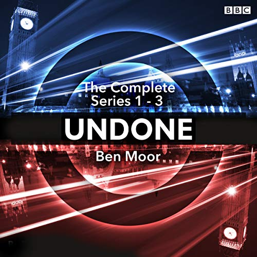 Undone: The Complete Series 1-3     The BBC Radio 4 Sci-Fi Comedy              By:                                                                                                                                 Ben Moor                               Narrated by:                                                                                                                                 Al Murray,                                                                                        Alex Tregear,                                                                                        Ben Moor,                   and others                 Length: 7 hrs and 56 mins     6 ratings     Overall 4.5