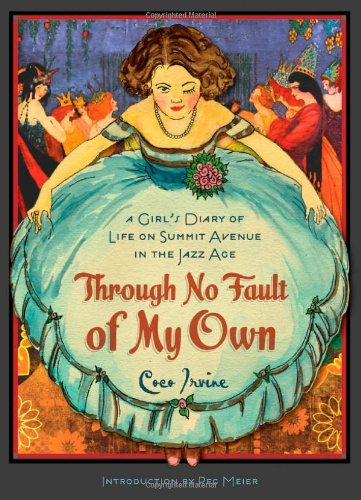 Through No Fault of My Own: A Girl's Diary of Life on Summit Avenue in the Jazz Age (Fesler-Lampert Minnesota Heritage)