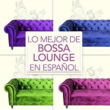 Lo Mejor de Bossa Lounge en Español