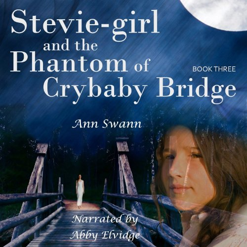 Stevie-Girl and the Phantom of Crybaby Bridge audiobook cover art