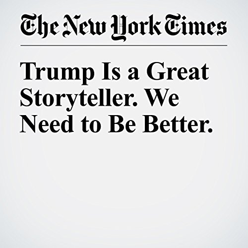 Trump Is a Great Storyteller. We Need to Be Better. cover art