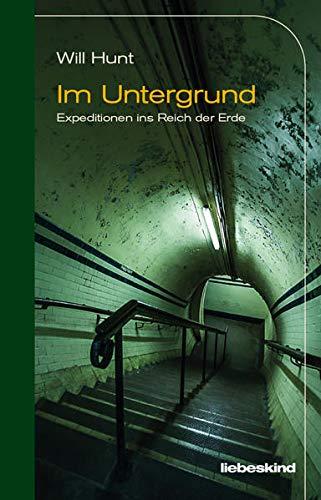 Im Untergrund: Expeditionen ins Reich der Erde