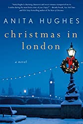 Christmas Books: Christmas in London: A Novel by Anita Hughes. christmas books, christmas novels, christmas literature, christmas fiction, christmas books list, new christmas books, christmas books for adults, christmas books adults, christmas books classics, christmas books chick lit, christmas love books, christmas books romance, christmas books novels, christmas books popular, christmas books to read, christmas books kindle, christmas books on amazon, christmas books gift guide, holiday books, holiday novels, holiday literature, holiday fiction, christmas reading list, christmas authors
