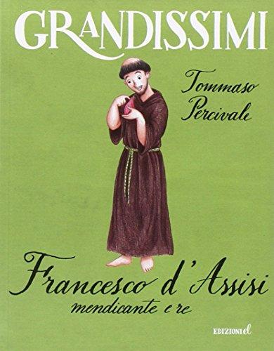 Francesco d'Assisi, mendicante e re