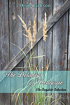 The Delaneys of Delaware: The Complete Collection by [Dixie Jackson]