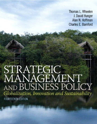 Strategic Management and Business Policy: Globalization, Innovation and Sustainablility (14th Edition)