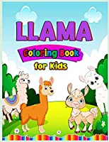 Llama Coloring Book For Kids Ages 4-8: Have fun Awesome 30 Illustrations Art Designs for kids, Fun and Educational Llamas Coloring Book for Children. Educational Llamas Coloring Book