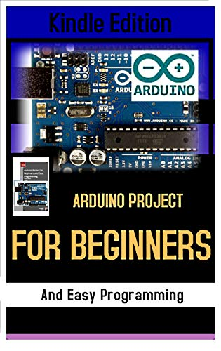 ARDUINO PROJECT FOR BEGINNERS AND EASY PROGRAMMING