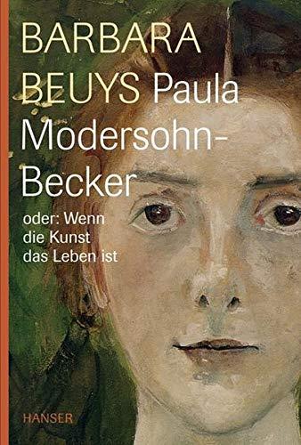 Paula Modersohn-Becker oder: Wenn die Kunst das Leben ist