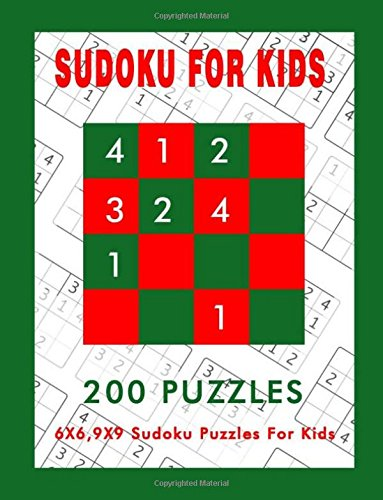 Sudoku Puzzles For Kids: Game Puzzles and Activity Book For Kids, 6X6,9X9 Sudoku Puzzles For Kids 200 Challenging Puzzles, Travel Games Size Large 8.5' x 11' (Volume 1)