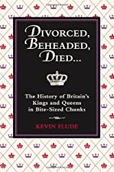 Cover of Divorced, Beheaded, Died by Kevin Flude