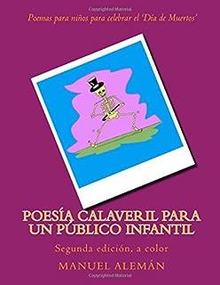 Poesía calaveril para un público infantil: Poemas para niños para celebrar el 'Día de muertos' (Spanish Edition)