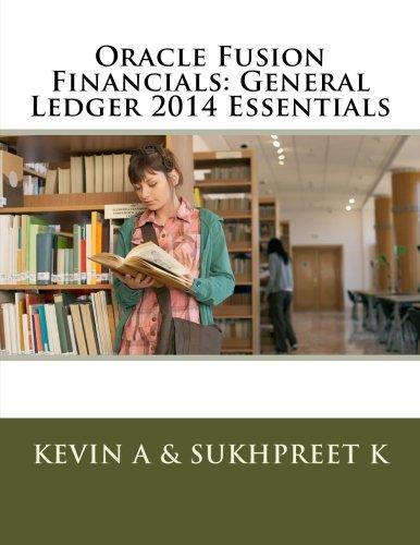 Oracle Fusion Financials: General Ledger 2014 Essentials