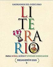 Ganadores del Concurso Literario para niñas, niños y jóvenes mexicanos. Decamerón 2020 (Spanish Edition)